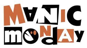"""It's just another Manic Monday...whoa, whoa...wish it were a Sunday..."""